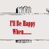 be happy when