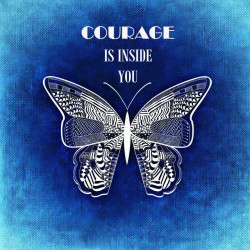 COURAGE INSIDE